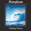 Waveform - Making Waves Sleeve